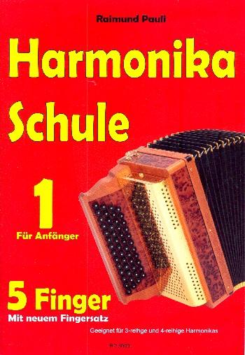 Harmonika-Schule Band 1 (+CD): 5 Finger mit neuem Fingersatz