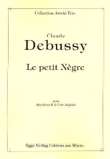Le petite nègre: für Oboe und 2 Englischhörner