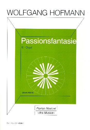 Passionsfantasie H88H: für Orgel