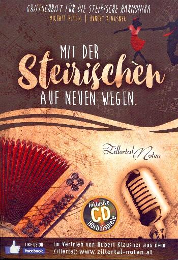 Mit der Steirischen auf neuen Wegen (+CD): für Steirische Harmonika in Griffschrift