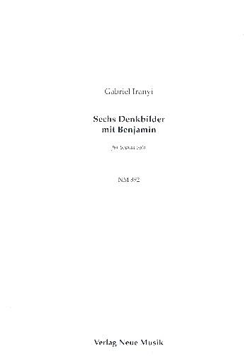 6 Denkbilder mit Benjamin: für Sopran solo