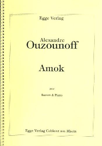 Amok: für Fagott und Klavier