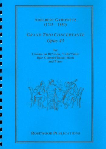 Grand Trio concertante opus.43: for clarinet (violin), cello (viola/bass clarinet) and piano