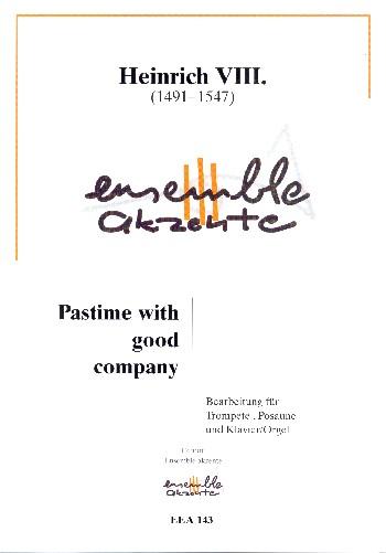 Pastime wirh good Company: für Trompete, Posaune und Klavier (Orgel)