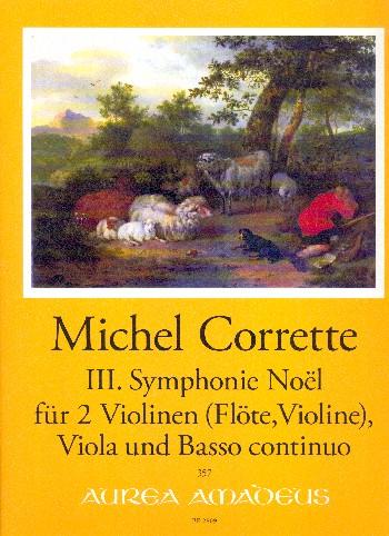 3. Symphonie Noel: für 2 Violinen (Flöte, Violine), Viola und Bc