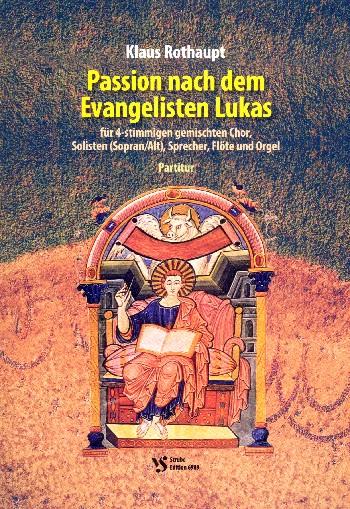 Passion nach dem Evangelisten Lukas: für gem Chor, Solisten (SA), Sprecher, Flöte,Orgel
