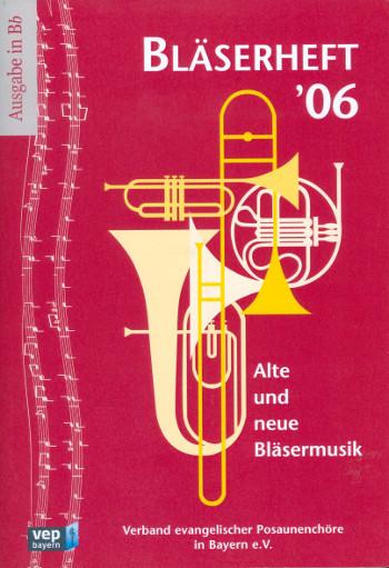Bläserheft 06: für Posaunenchor (Blechbläser-Ensemble)