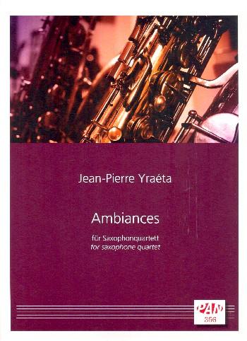 Ambiances: für 4 Saxophone