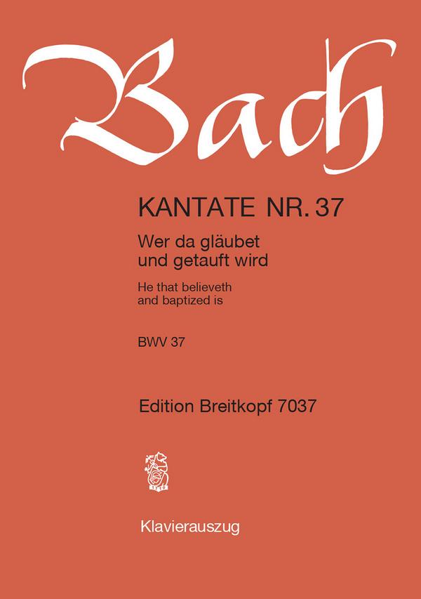 Bach, Johann Sebastian - Wer da gläubet und getauft wird :