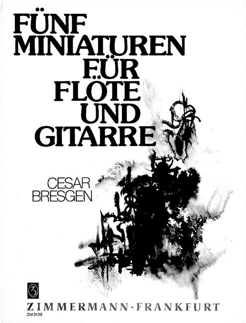 Bresgen, Cesar - 5 Miniaturen : für Flöte und Gitarre
