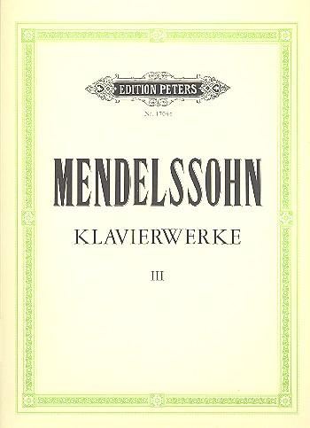 Mendelssohn-Bartholdy, Felix - Klavierwerke Band 3 :
