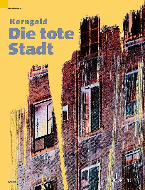 Die tote Stadt: Klavierauszug (dt)
