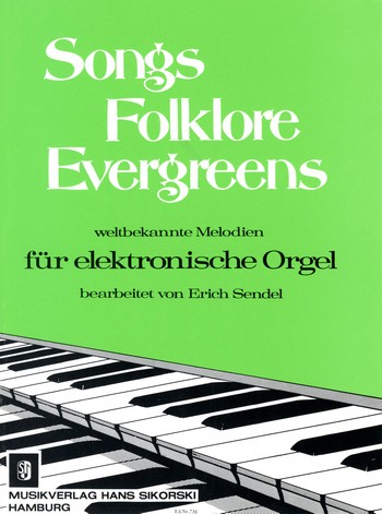 Songs, Folklore, Evergreens: für elektronische Orgel