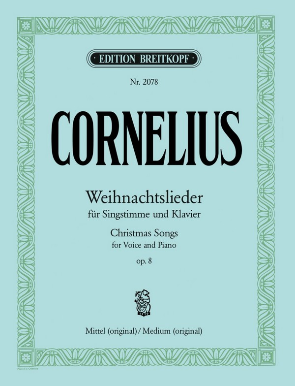 Cornelius, Peter *1824 - Weihnachtslieder op.8 : für