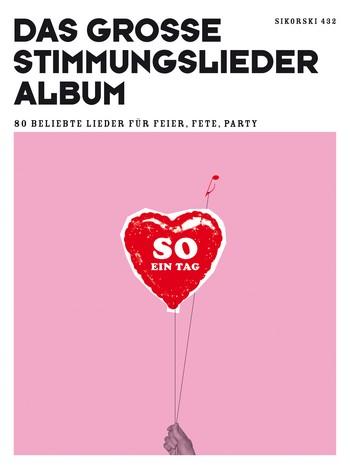 So ein Tag: Das große Stimmungslieder-Album für