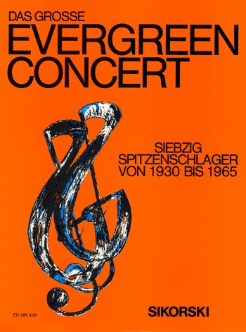 Das große Evergreen-Konzert: 70 Spitzenschlager von 1930-1965