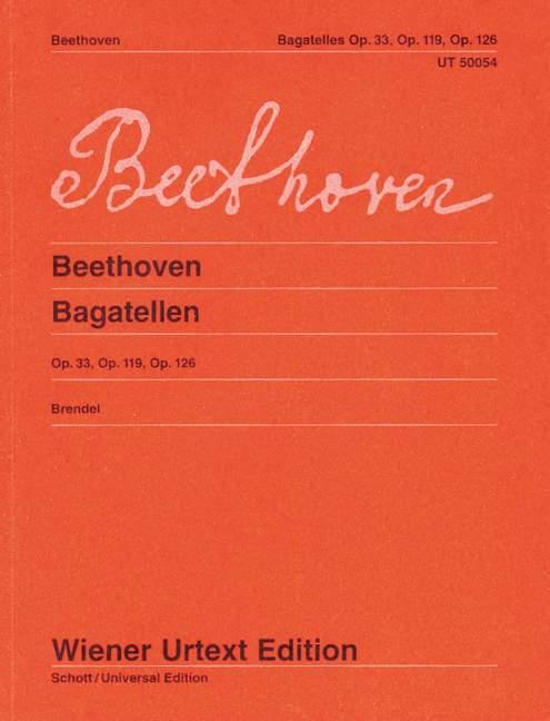 Beethoven, Ludwig van - Bagatellen op.33, op.119, op.126 :