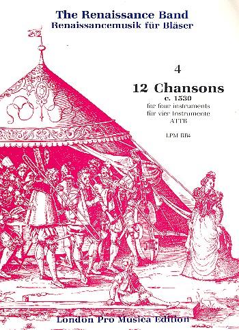 12 Chansons (um 1530): für ATTB oder 4 Instrumente in ATTB Lage