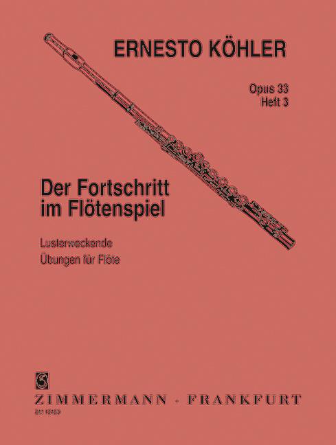 Der Fortschritt im Flötenspiel op.33 Band 3: für Flöte