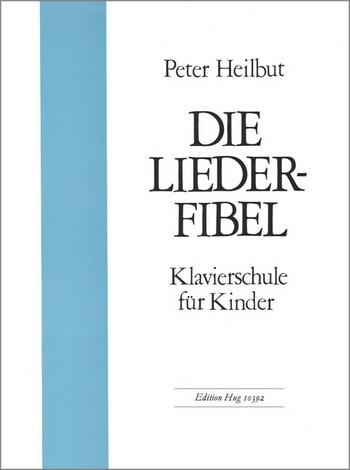 Heilbut, Peter - Liederfibel : für Klavier