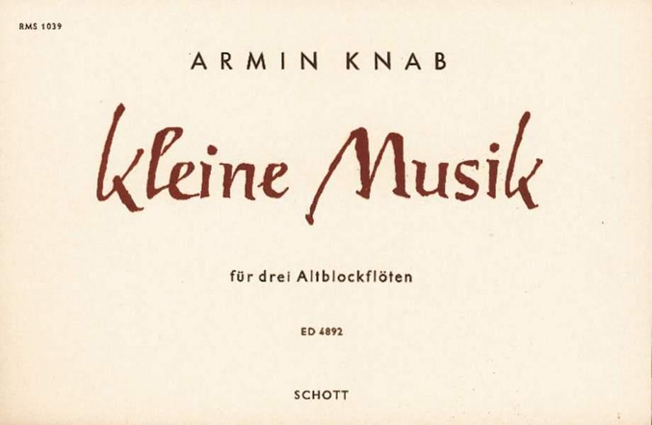 KLEINE MUSIK: FUER 3 ALTBLOCKFLOETEN
