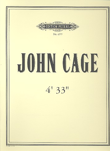 Cage, John - 4' 33'' : Tacet for any Instrument