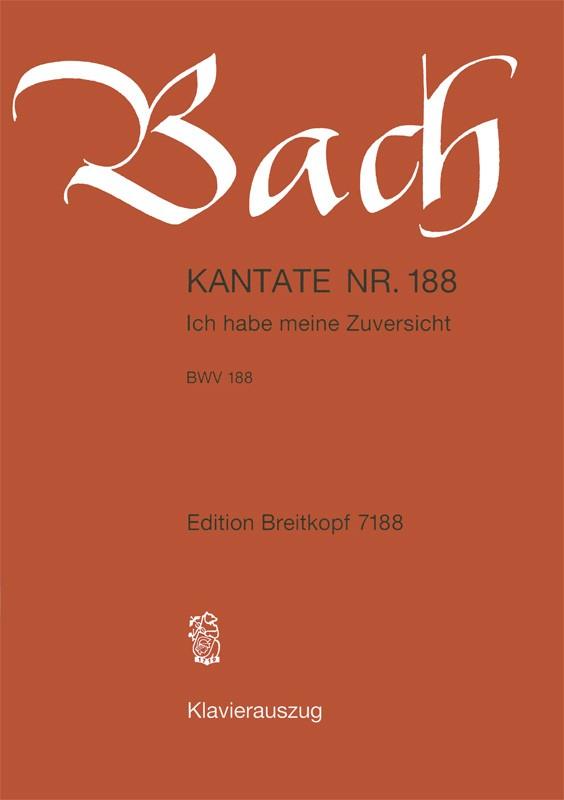 Ich habe meine Zuversicht BWV188: für Soli, gem Cho rund Orchester