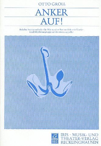 Anker auf: Beliebte Seemannslieder für Männerchor und Klavier