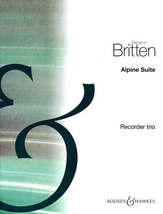 Britten, Benjamin - Alpine Suite :
