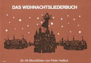 Das Weihnachtsliederbuch: für Altblockflöten