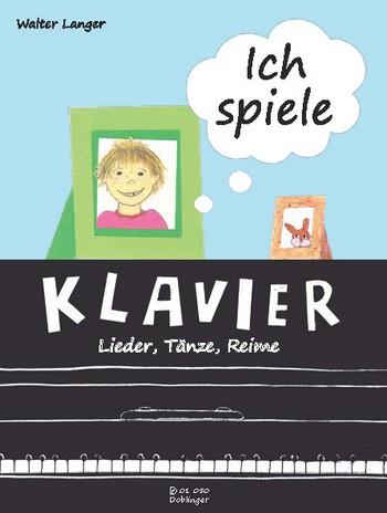 Langer, Walter - Spielbuch für Klavier : Lieder,