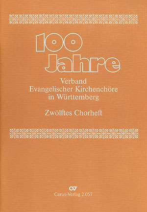 100 Jahre Verband evangelischer Kirchenchöre in Württemberg: Chorheft Nr.12