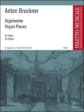 Bruckner, Anton - Orgelwerke