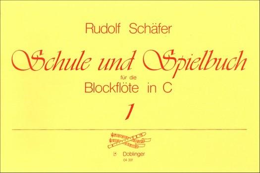 Schule und Spielbuch Band 1: für Sopranblockflöte