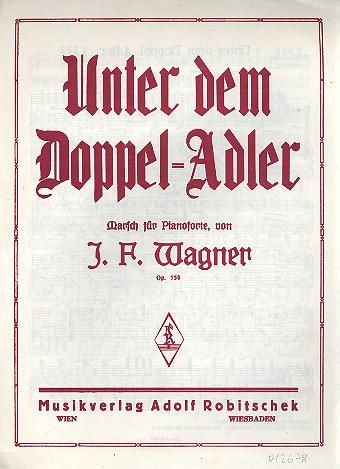 Unter dem Doppeladler opus.159: für Klavier