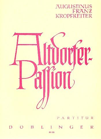 Altdorfer-Passion: Kammeroratorium für Alt, Bariton und 11 Instrumente