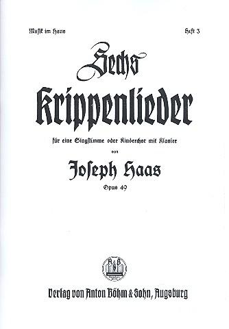 6 Krippenlieder opus.49: für Singstimme (Kinderchor)