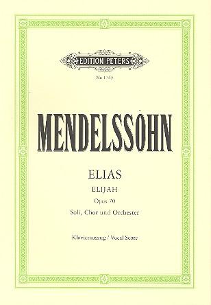Elias opus.70: für Soli, Chor und Orchester