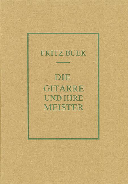 Buek, Fritz - Die Gitarre und ihre Meister