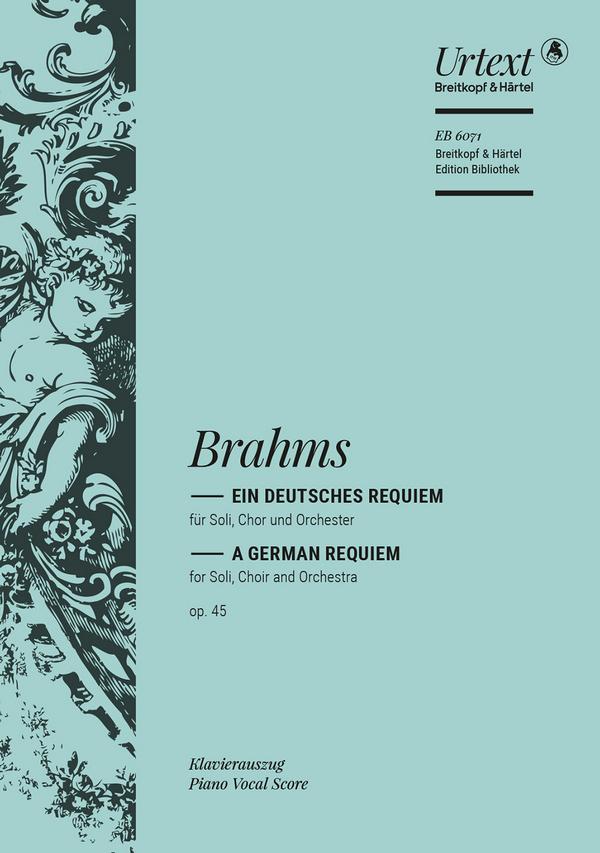 Ein deutsches Requiem op.45: für Soli, Chor, Orchester und Orgel