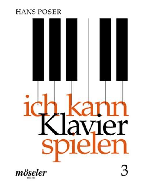 Poser, Hans - Ich kann Klavier spielen Band 3 :