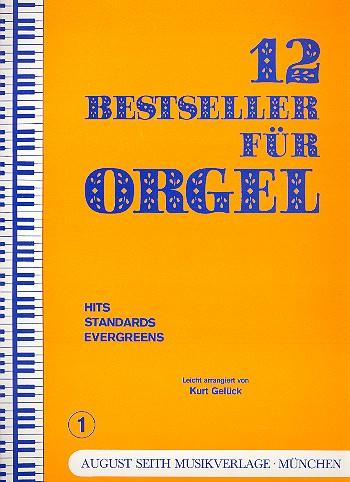12 Bestseller für Orgel Band 1
