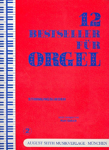 12 Bestseller für Orgel Band 2: Stimmungslieder