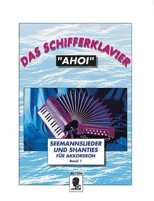 Das Schifferklavier ahoi Band 1: Seemannslieder und Shanties