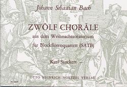 12 Choräle aus dem Weihnachts- oratorium: für 4 Blockflöten (SATB)