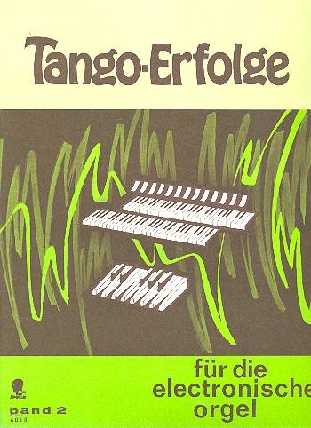 Tango-Erfolge Band 2: für E-Orgel