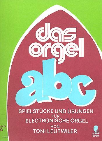 Das Orgel ABC Band 2: Spielstücke und Übungen: für E-Orgel