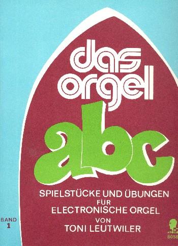Das Orgel-ABC Band 1: Spielstücke und Übungen