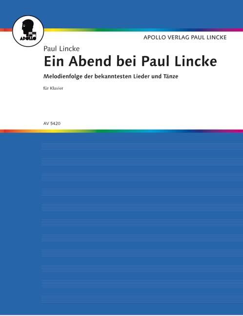 Ein Abend bei Paul Lincke: Potpourri für Klavier mit Text