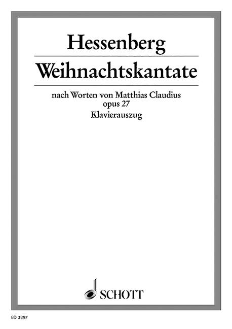 Weihnachtskantate opus.27: für Soli (SA), gem Chor und kleines Orchester
